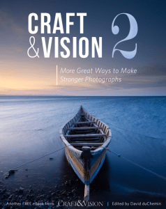Craft and Vision 2 - More Great Ways to Make Stronger Photographs