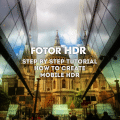 Fotor HDR Step by Step Tutorial How to create Mobile HDR