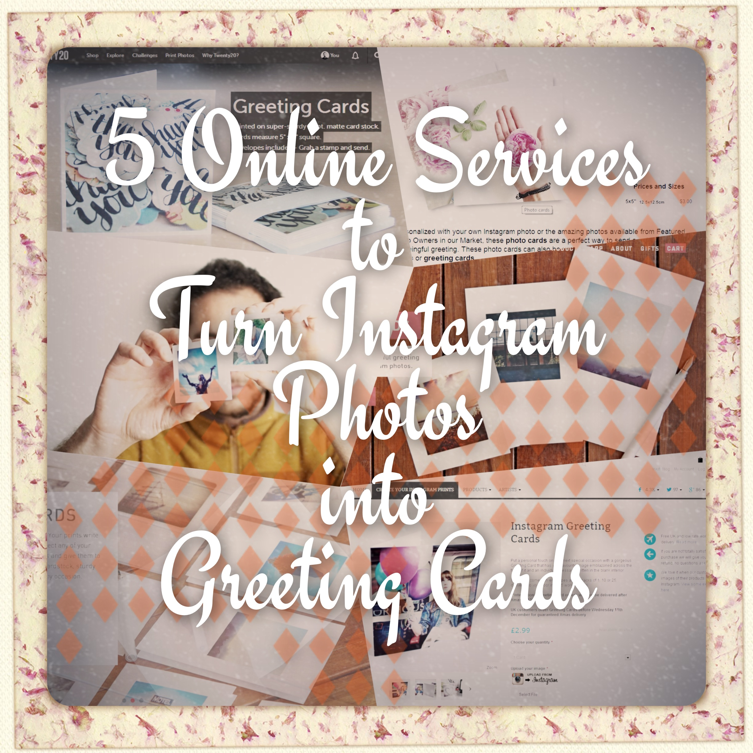 5 Online Services to turn your Instagram Photo into a Unique and Personal  Greeting Card