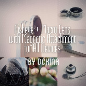 Fisheye + Macro Combo Lens by DCKina Hands-On Review