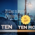 20 Ways to improve your Photography