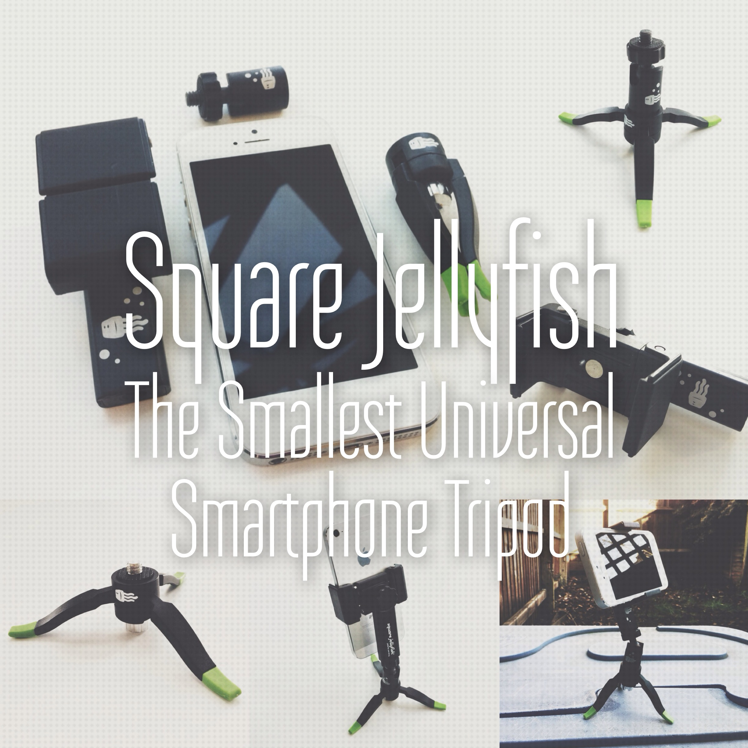 Square Jellyfish - Possibly the Smallest Universal Mobile Tripod