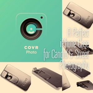 COVR Photo - The Perfect iPhone Case for Candid and Street Photography