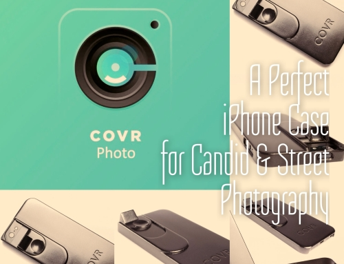 COVR Photo – a Perfect iPhone Case for Candid and Street Photography