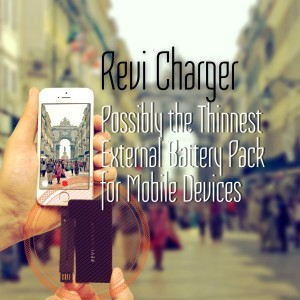 Revi Charger - The Thinnest External Battery Pack for Mobile Devices