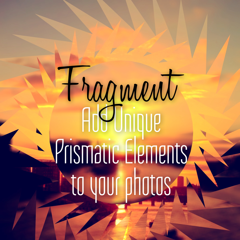Fragment - Add Unique Prismatic Elements to your Photos