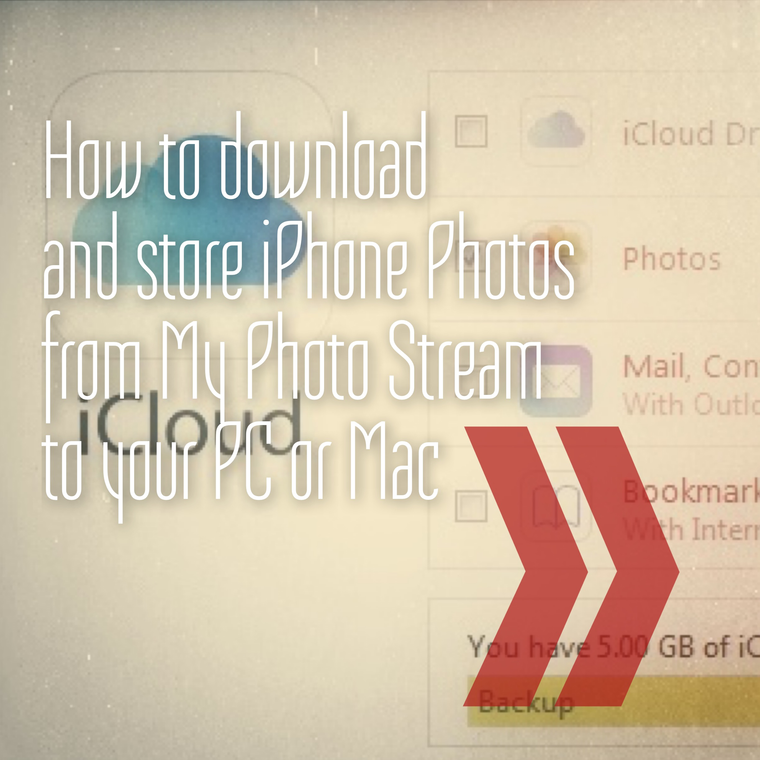 How to download and store iPhone Photos from My Photo Stream to your PC or Mac