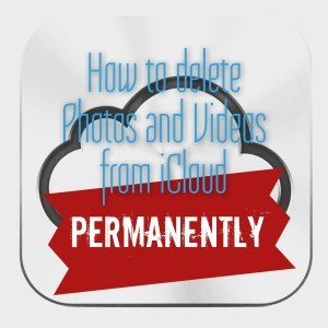 How to delete Photos and Videos from iCloud Permanently!