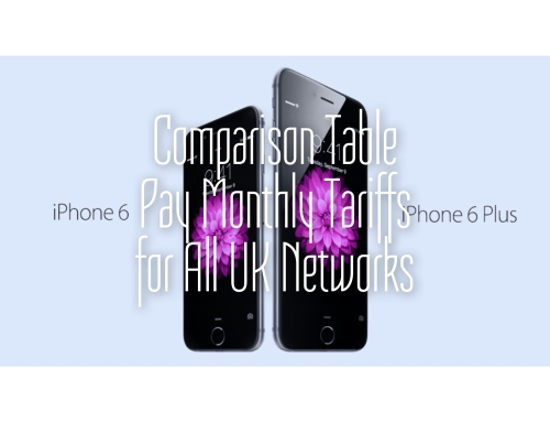 Comparison Table of iPhone 6/6 Plus Pay Monthly Tariff for All UK Providers