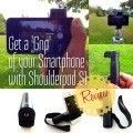 Get a good 'Grip' of your Smartphone Camera with ShoulderPod S1 [Hands-On Review)
