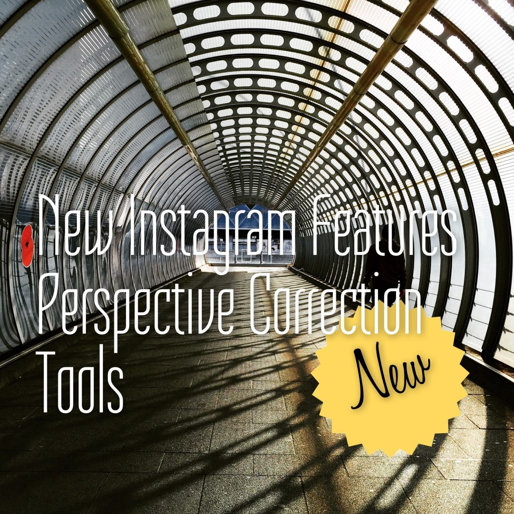 New Instagram features Perspective Correction Tools