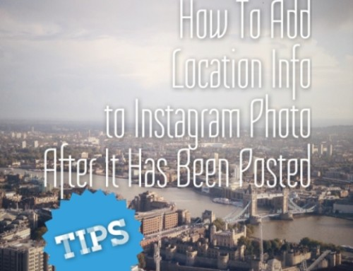 How to Add Location to your Instagram Photo after you have already posted it