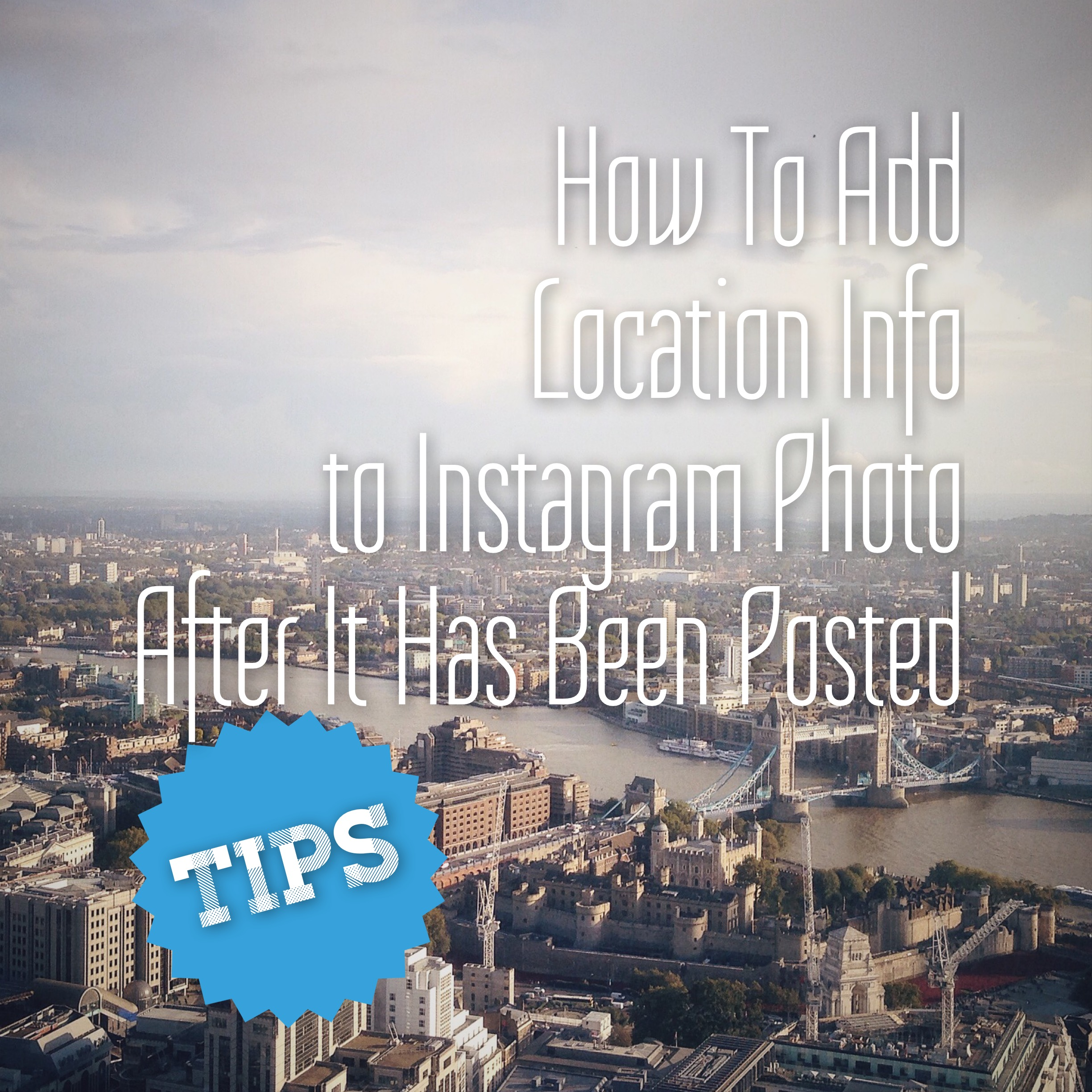 how to add location to your instagram photo after you have already
