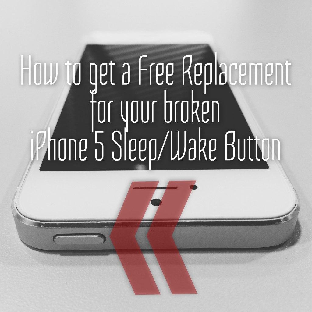 How to get a Free Replacement for your broken iPhone 5 Sleep/Wake On/Off button