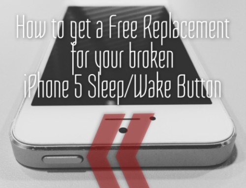 How to get a Free Replacement for your broken iPhone 5 Sleep/Wake button