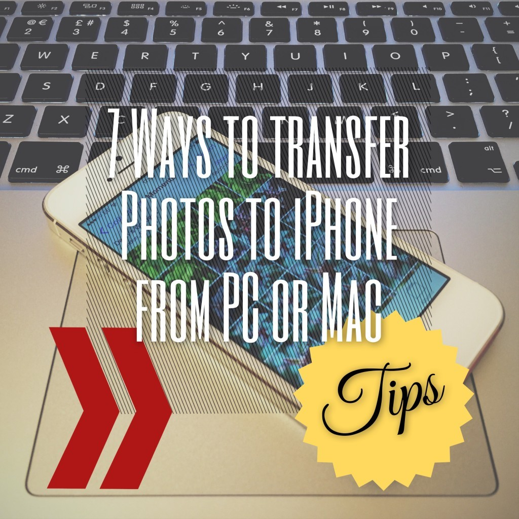 7 Ways to transfer photos to iPhone from PC or Mac