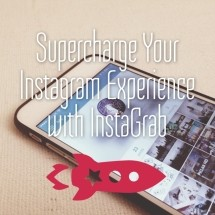 Supercharge your Instagram Experience with InstaGrab