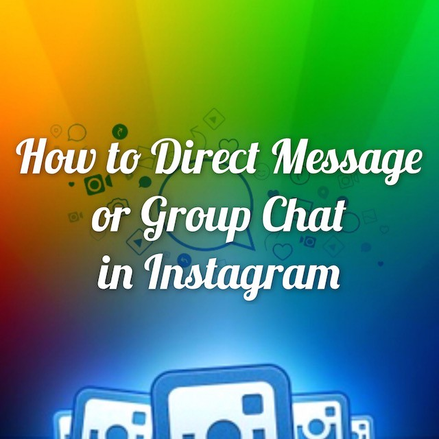 how to make group chat in instagram