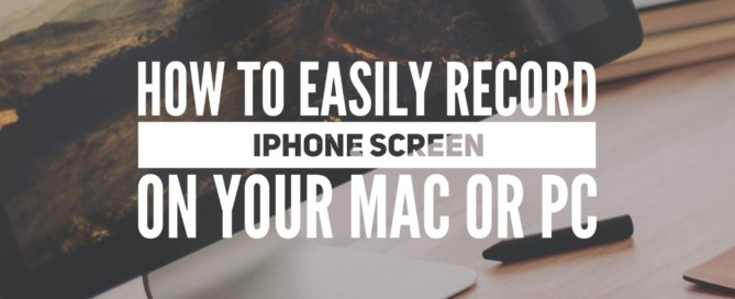 How to easily record iPhone Screen on your Mac or PC