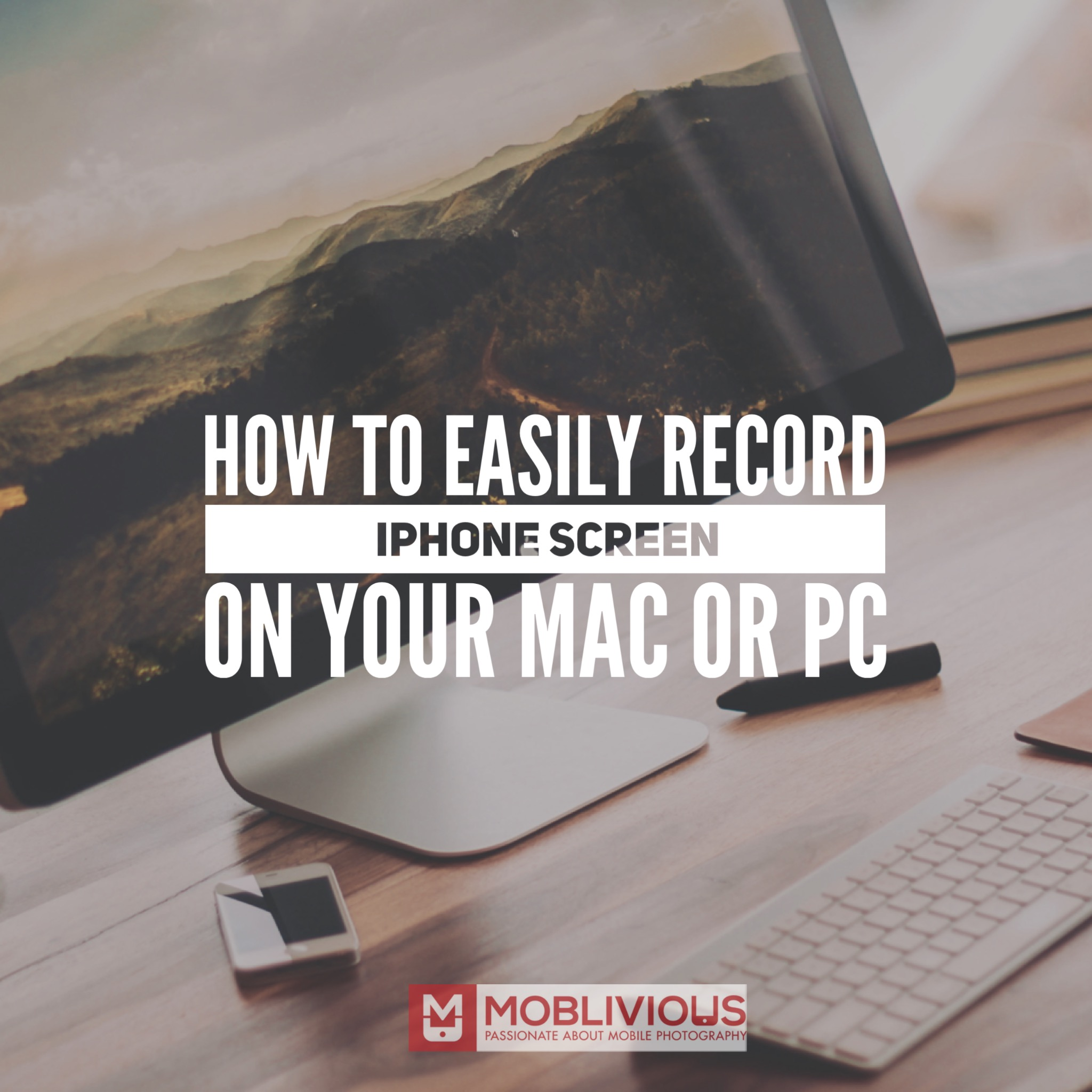 How to Easily Record iOS Screen on your Mac or PC