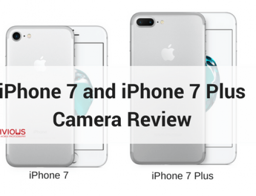 iPhone 7 and iPhone 7 Plus Camera Review