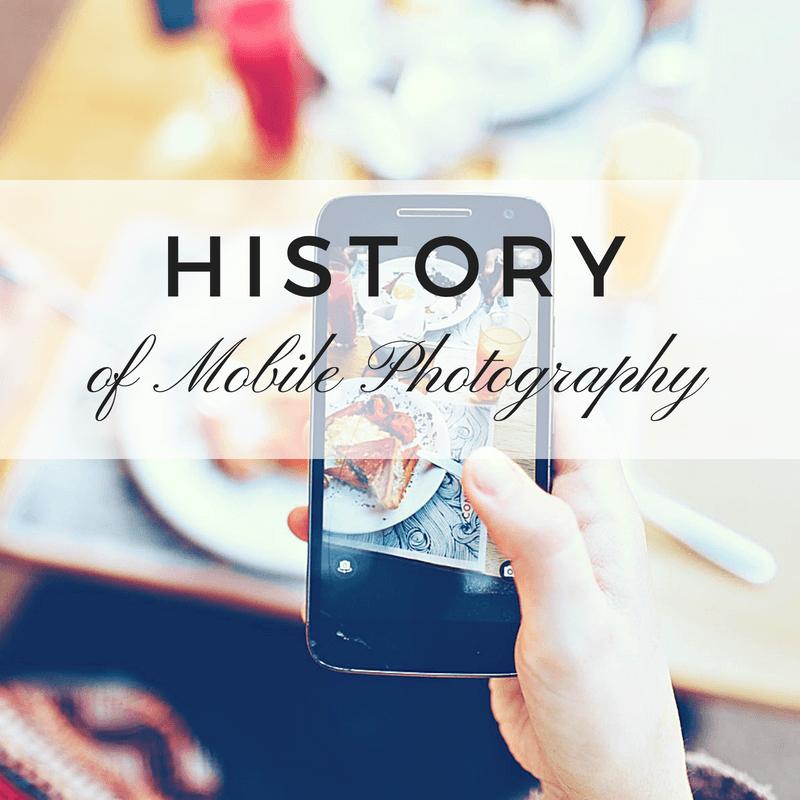 history of mobile photography